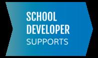 School Developer Supports